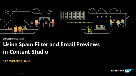 Using Spam Filter and Email Previews in Content Studio - SAP Marketing Cloud