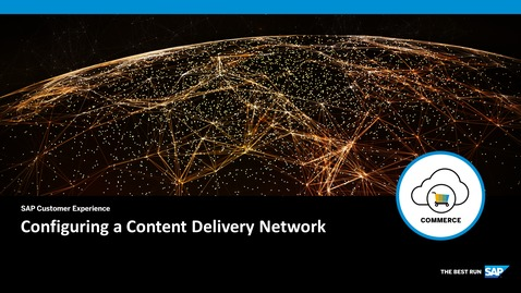 Thumbnail for entry Configuring a Content Delivery Network - SAP Commerce Cloud