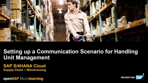 Thumbnail for entry Setting up a Communication Scenario for Handling Unit Management - SAP S/4HANA Supply Chain