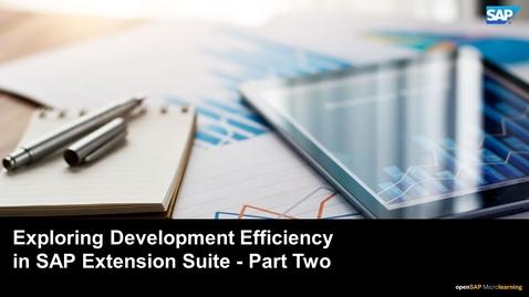Thumbnail for entry Exploring Development Efficiency in SAP Extension Suite - Part Two