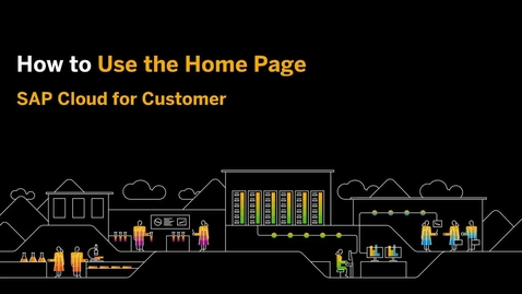 Thumbnail for entry How to Use the Homepage - SAP Cloud for Customer