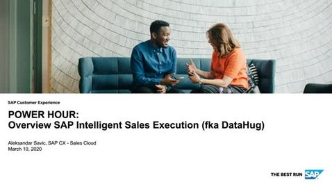 Thumbnail for entry POWER HOUR: Overview SAP Intelligent Sales Execution (fka DataHug)