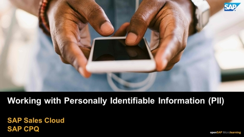 Thumbnail for entry Working with Personally Identifiable Information (PII) - SAP CPQ