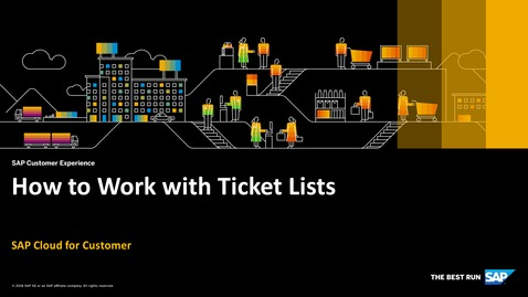 Thumbnail for entry How to Work with Ticket Lists - SAP Cloud for Customer