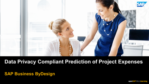 Thumbnail for entry Data Privacy Compliant Prediction of Project Expenses - SAP Business ByDesign