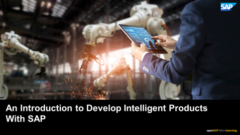 Thumbnail for entry An Introduction to Develop Intelligent Products with SAP - PLM: Developing Products