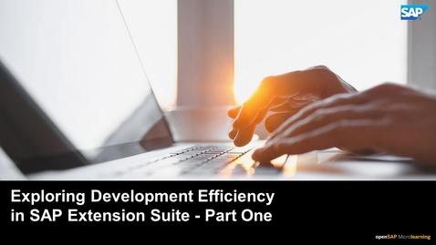 Thumbnail for entry Exploring Development Efficiency in SAP Extension Suite - Part One