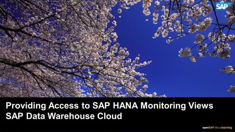 Thumbnail for entry Providing Access to SAP HANA Monitoring Views - SAP Data Warehouse Cloud