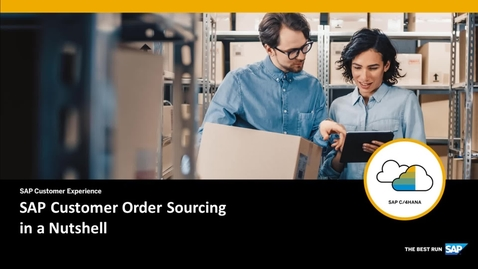 Thumbnail for entry Customer Order Sourcing - in a Nutshell