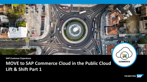 Thumbnail for entry MOVE to SAP Commerce Cloud in the Public Cloud - Lift & Shift Part 1