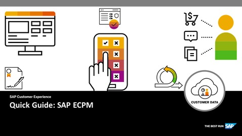 Thumbnail for entry Quick Guide for SAP ECPM - SAP Customer Data Cloud