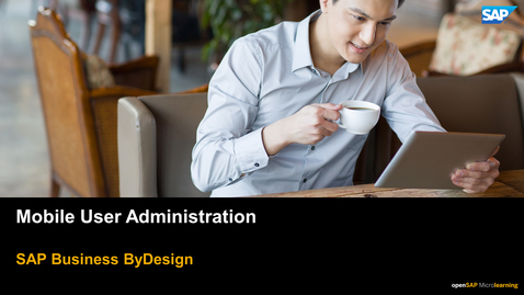 Thumbnail for entry Mobile User Administration - SAP Business ByDesign