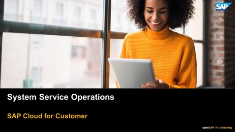 Thumbnail for entry An Introduction to System Service Operations - SAP Cloud for Customer
