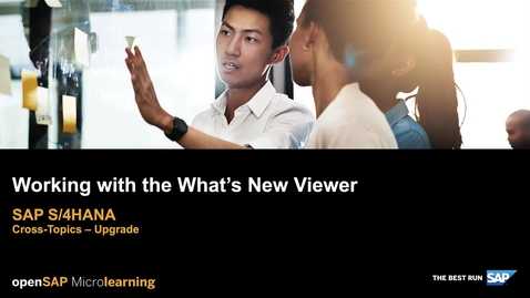 Thumbnail for entry Working with the What's New Viewer - SAP S/4HANA Cross-Topics