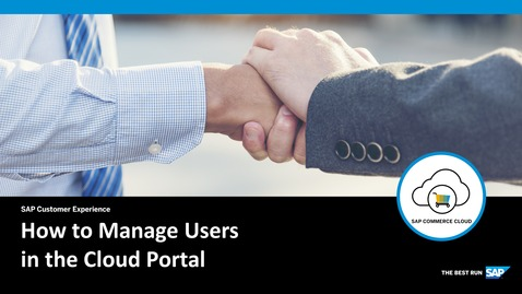 Thumbnail for entry How to Manage Users in the Cloud Portal- SAP Commerce Cloud