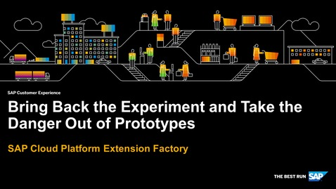 Thumbnail for entry Bring Back the Experiment and Take the Danger Out of Prototypes - SAP Cloud Platform Kyma Runtime