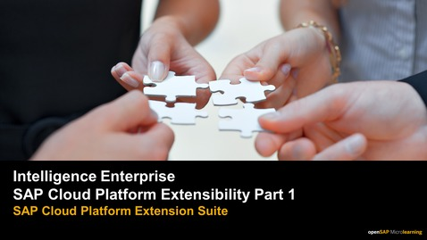 Thumbnail for entry Intelligence Enterprise - SAP Cloud Platform Extensibility Part 1