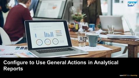 Thumbnail for entry Configure to Use General Actions in Analytical Reports - SAP Business ByDesign
