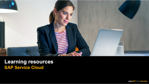 Thumbnail for entry Learning Resources  - SAP Service Cloud