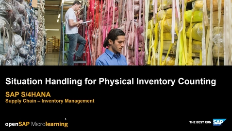Thumbnail for entry Situation Handling for Physical Inventory Counting - SAP S/4HANA Supply Chain