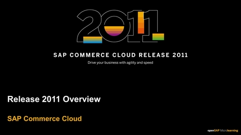 Thumbnail for entry Commerce Cloud 2011 Release Overview - SAP Commerce Cloud