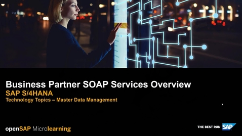 Thumbnail for entry Business Partner SOAP Services Overview - SAP S/4HANA Technology Topics