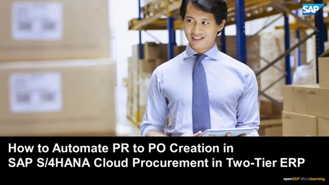 Thumbnail for entry How to Automate PR to PO Creation in SAP S/4HANA Cloud  for Procurement in Two-Tier ERP