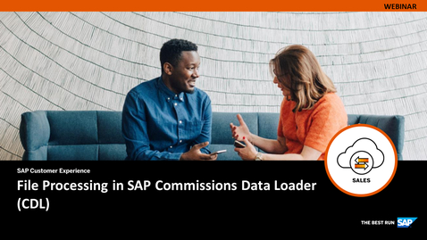 Thumbnail for entry [ARCHIVE] File Processing in SAP Commissions Data Loader (CDL) - Webinars