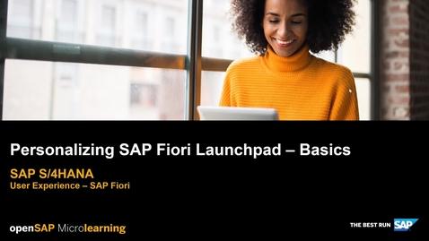 Thumbnail for entry Personalizing SAP Fiori Launchpad Basics - SAP S/4HANA User Experience