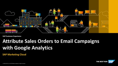 Thumbnail for entry Attribute Sales Orders to E-mail Campaigns with Google Analytics - SAP Marketing Cloud