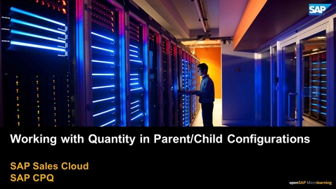 Thumbnail for entry Working with Quantity in Parent Child Configurations - SAP CPQ