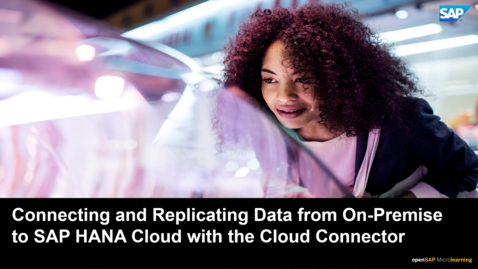 Thumbnail for entry Connecting and Replicating Data from On-Premise to SAP HANA Cloud with the Cloud Connector