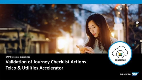 Thumbnail for entry Validation of Journey Checklist Actions - SAP Commerce Cloud: Telco & Utilities Accelerator