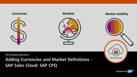 Thumbnail for entry Adding Currencies and Market Definitions - SAP CPQ