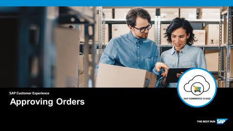 Thumbnail for entry Approving Orders - SAP Commerce Cloud