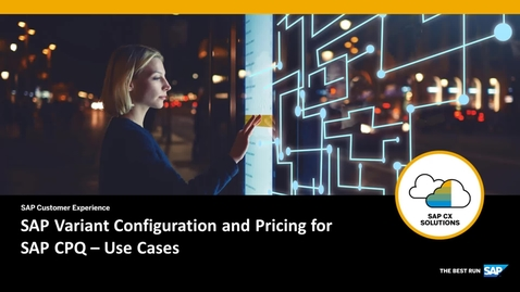 Thumbnail for entry SAP Variant Configuration and Pricing for SAP CPQ – Use Cases