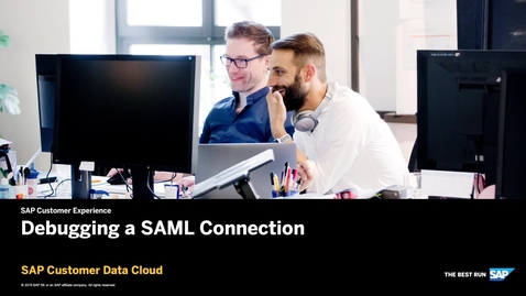 Thumbnail for entry Debugging a SAML Connection - SAP Customer Data Cloud