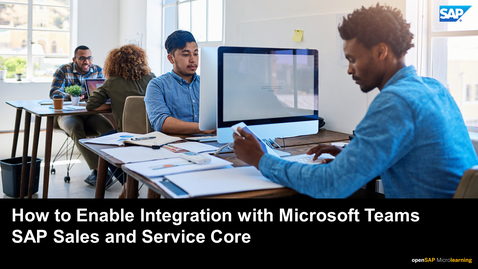 Thumbnail for entry How to Enable Integration with Microsoft Teams – SAP Sales and Service Core