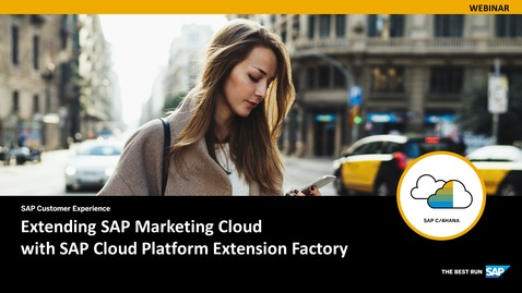 Thumbnail for entry Extending SAP Marketing Cloud with SAP Cloud Platform Extension Factory - Webinars
