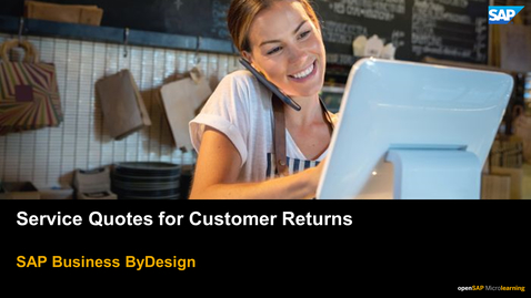 Thumbnail for entry Service Quotes for Customer Returns - SAP Business ByDesign