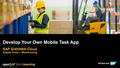 Thumbnail for entry Develop your own Mobile Task App - SAP S/4HANA Supply Chain