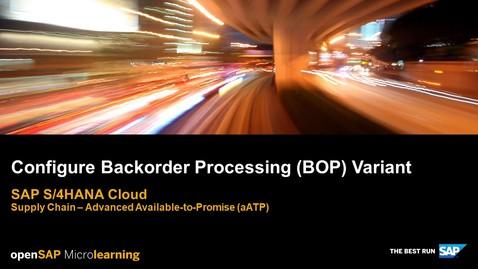Thumbnail for entry Configure Backorder Processing (BOP) Variant  - SAP S/4HANA Supply Chain