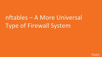 nftables – A More Universal Type of Firewall System