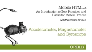Accelerometer, Magnetometer and Gyroscope - Mobile HTML5 [Video]