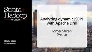 Analyzing dynamic JSON with Apache Drill - Tomer Shiran
