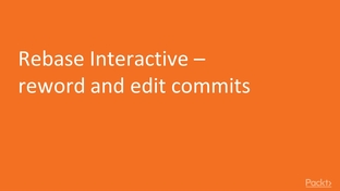 Rebase Interactive – reword and edit commits - Conquering
