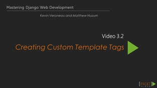 Creating custom template tags mastering django web development video video thumbnail for creating custom template tags maxwellsz