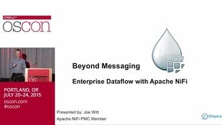 Beyond messaging: Enterprise dataflow with Apache NiFi - Joe