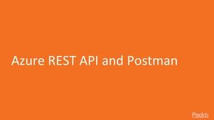 Azure REST API and Postman - Modern DevOps in Practice [Video]