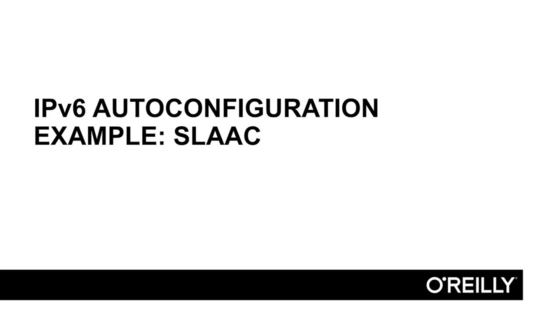 SLAAC Example - Introduction to IPv6 [Video]